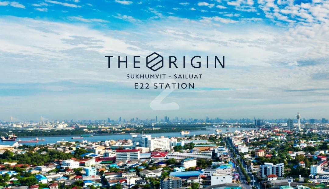 ดิ ออริจิ้น สุขุมวิท-สายลวด อี22 สเตชั่น The Origin Sukhumvit-Sailuat E22 Station